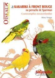 Dernières parutions sur Oiseaux de cage et de volière, Le kakariki à front rouge ou perruche de Sparrman