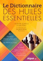 Souvent acheté avec Avoir un bon dos, le Le Dictionnaire des huiles essentielles