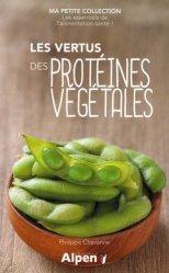 Dernières parutions dans Ma peitie collection, Les vertus des protéines végétales