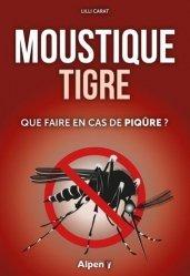 Dernières parutions sur La santé au naturel, Le moustique tigre