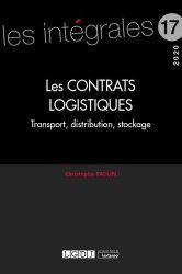 Dernières parutions sur Droit des transports, Les contrats logistiques transport-distribution-stockage. Edition 2020