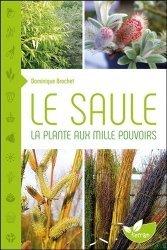 Dernières parutions sur Feuillus, Le saule, la plante aux mille pouvoirs