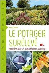 Souvent acheté avec Cultiver et soigner les arbustes, le Le potager surélevé, solutions pour un jardin facile et productif