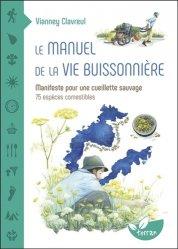 Dernières parutions sur Fleurs et plantes, Le manuel de la vie buissonnière