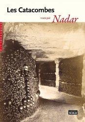 Dernières parutions dans Pittoresques, Les Catacombes vues par Nadar