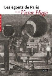 Dernières parutions dans Pittoresques, Les égouts de Paris vus par Victor Hugo