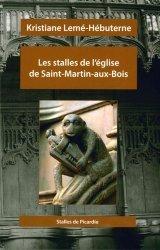 Dernières parutions sur Art gothique, Les stalles de l'église de Saint-Martin-aux-Bois