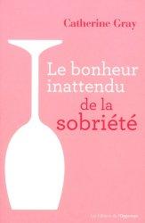 Dernières parutions sur Alcoolisme, Le bonheur inattendu de la sobriété