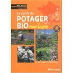 Souvent acheté avec Plantes prodigieuses, le Le guide du potager bio en montagne