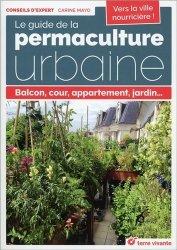 Souvent acheté avec La permaculture dans votre jardin, le Le guide de la permaculture urbaine