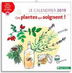 Souvent acheté avec Le calendrier 2019 du potager bio, le Le calendrier 2019 - ces plantes qui soignent