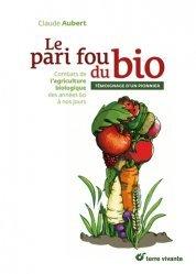 Dernières parutions sur Ecologie - Environnement, Le pari fou du bio