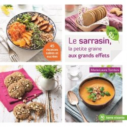 Dernières parutions sur Cuisine bio et diététique, Le sarrazin, la petite graine aux grands effets