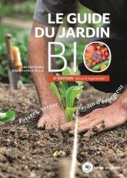 Dernières parutions sur Jardinage biologique - Biodynamie, Le guide du jardin bio