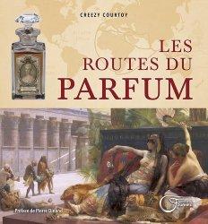 Dernières parutions sur Parfum, Les routes du parfum