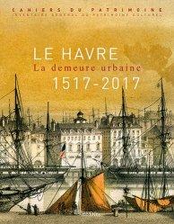 Dernières parutions sur Visites de ville, Le Havre - La demeure urbaine (1517-2017)