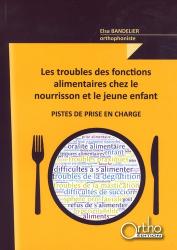 Dernières parutions sur Matériel, Les troubles des fonctions alimentaires chez le nourrisson et le jeune enfant