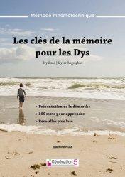 Dernières parutions sur Orthophonie, Les clés de la mémoire pour les Dys. Méthode mnémotechnique - Dyslexie, dysorthographie