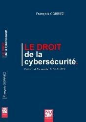 Dernières parutions sur Presse et audiovisuel, Le droit de la cybersécurité