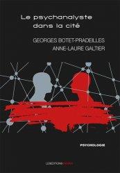 Dernières parutions sur Concepts - Notions, Le psychanalyste dans la cité