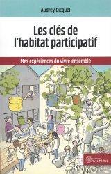 Dernières parutions sur Ecocitoyenneté - Consommation durable, Les clés de l'habitat participatif