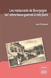 Dernières parutions sur Histoire de la gastronomie, Les restaurants de Bourgogne de l'entre-deux-guerres à nos jours
