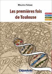 Dernières parutions sur Villes témoins, Les premières fois de Toulouse