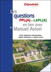 Souvent acheté avec Guide de phraséologie du pilote VFR, le Les questions PPL(A) ou LAPL(A) en lien avec le Manuel du pilote Avion - conforme AESA
