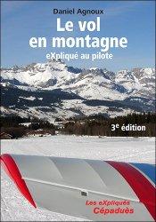Dernières parutions dans Les expliqués, Le vol en montagne expliqué au pilote