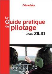 Dernières parutions sur CPL - ATPL - Navigation, Le guide pratique du pilotage