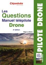 Dernières parutions sur Aéronautique, Les Questions Manuel Télépilote Drone