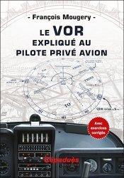 Dernières parutions sur Aéronautique, Le VOR expliqué au pilote privé avion