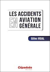 Dernières parutions sur Aéronautique, Les accidents en aviation générale