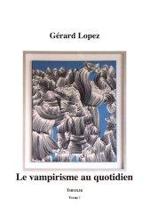 Dernières parutions sur Autres troubles du comportement, Le vampirisme au quotidien