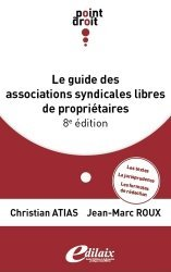 Dernières parutions sur Copropriété, Le guide des associations syndicales libres de propriétaires. 8e édition