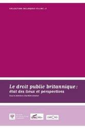 Dernières parutions sur Droit anglais, Le droit public britannique : état des lieux et perspectives. Actes du Colloques du 14 novembre 2014