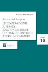 Dernières parutions sur Droit international public, Le contrat civil à Jersey : bastion du droit coutumier en terre anglo-normande
