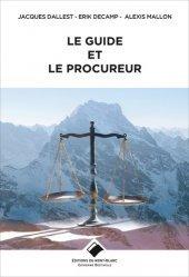 Dernières parutions sur Alpinisme - Escalade - Trail - Randos, Le guide et le procureur