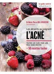 Dernières parutions dans Guides pratiques, Les aliments qui soignent l'acné