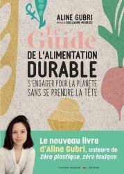 Dernières parutions sur Développement durable, Le Guide pratique de l'alimentation durable