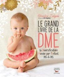 Dernières parutions sur Alimentation de l'enfant, Le grand livre de la DME (diversification menée par l'enfant)