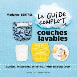 Dernières parutions sur Écologie - Environnement, Le guide complet des couches lavables