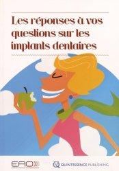 Souvent acheté avec La photographie en odontologie, le Les réponses à vos questions sur les implants dentaires