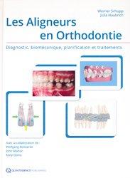 Dernières parutions sur Orthodontie, Les aligneurs en orthodontie