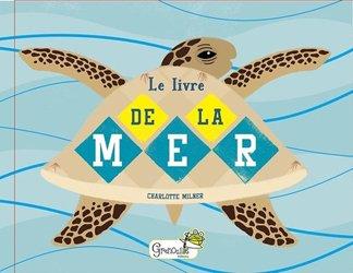 Dernières parutions sur Vie des mers et océans, Le livre de la mer