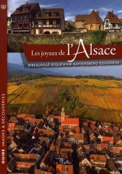 Dernières parutions dans Guide images & découvertes, Les joyaux de l'Alsace. Ribeauvillé, Riquewihr, Kaysersberg, Eguisheim