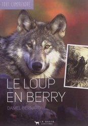 Dernières parutions sur Loup, Le loup en berry