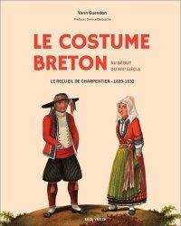 Dernières parutions sur Accessoires de mode, Le costume breton au début du XIXème siècle. Le recueil de charpentier 1829-1831