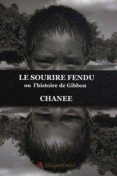 Dernières parutions sur Protection des espèces, Le sourire fendu ou l'histoire de Gibbon