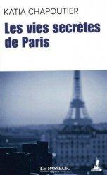 Dernières parutions sur Récits de voyages-explorateurs, Les vies secrètes de Paris